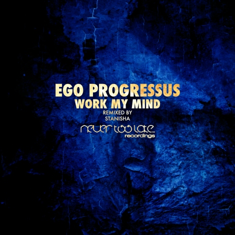 Ego_Progressus_-_Work_My_Mind_NTL016